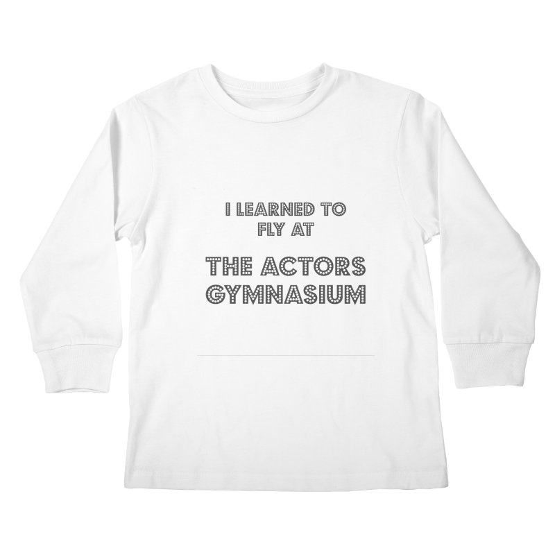 I Learned to Fly Kids Longsleeve T-Shirt by The Actors Gymnasium