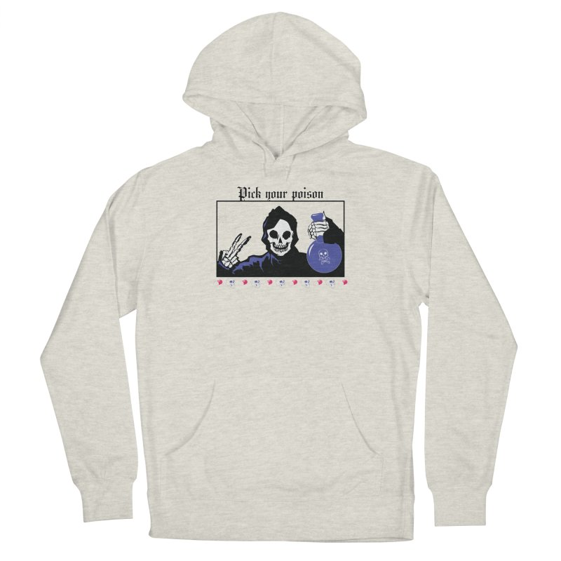 Pick your poison Women's French Terry Pullover Hoody by Viable Psyche