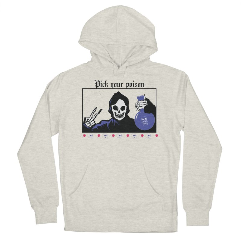 Pick your poison Men's French Terry Pullover Hoody by Viable Psyche