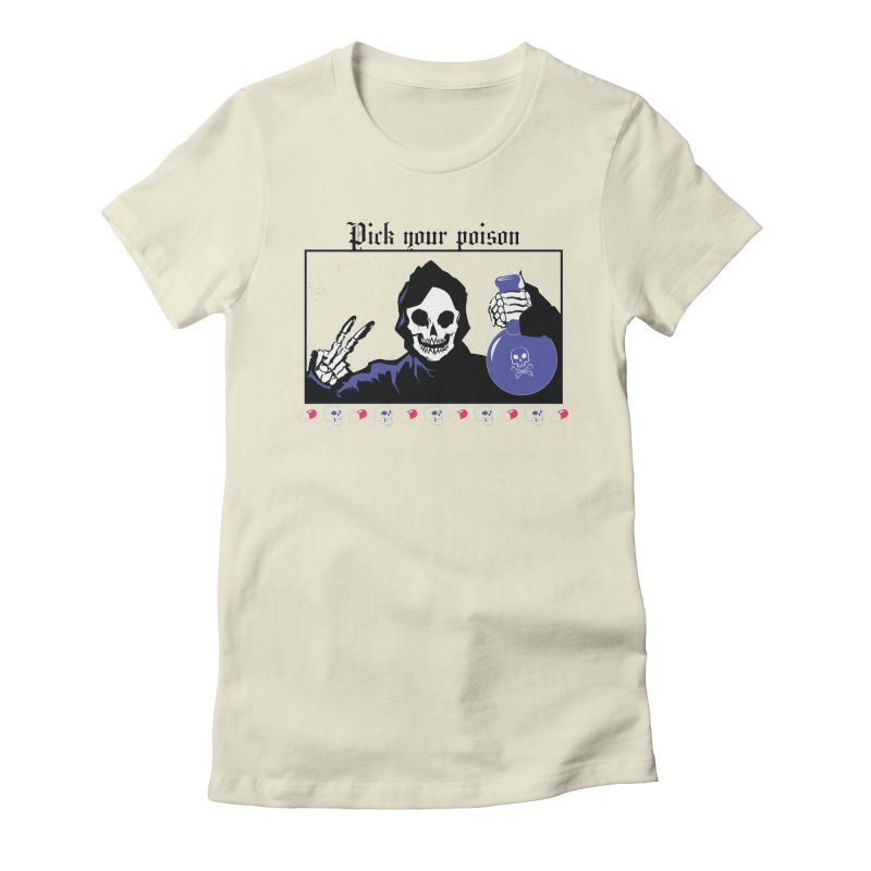 Pick your poison Women's T-Shirt by Viable Psyche