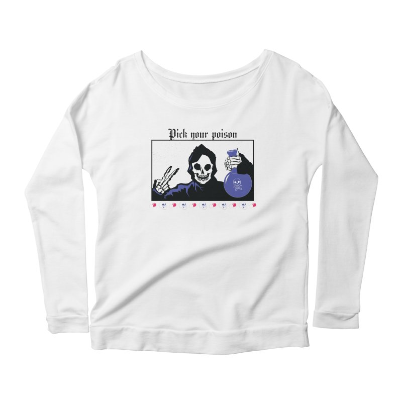 Pick your poison Women's Scoop Neck Longsleeve T-Shirt by Viable Psyche