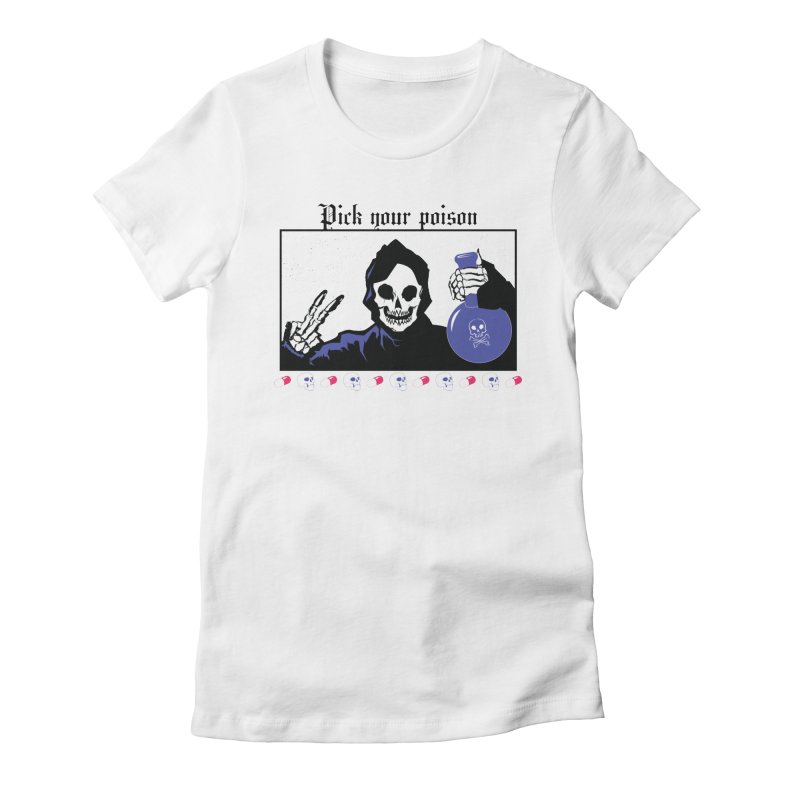 Pick your poison Women's Fitted T-Shirt by Viable Psyche