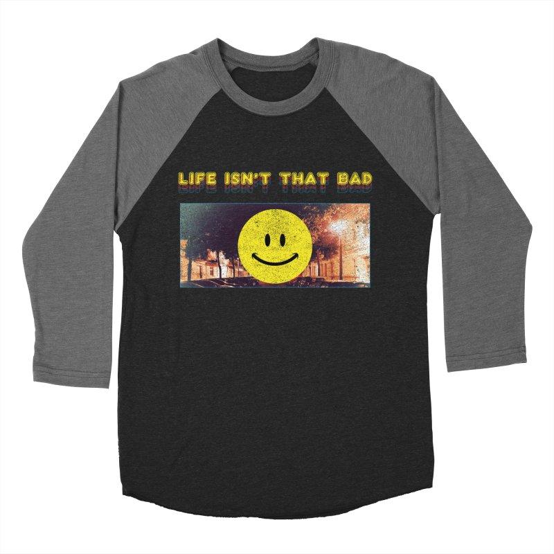 Life Isn't That Bad Men's Baseball Triblend Longsleeve T-Shirt by Viable Psyche