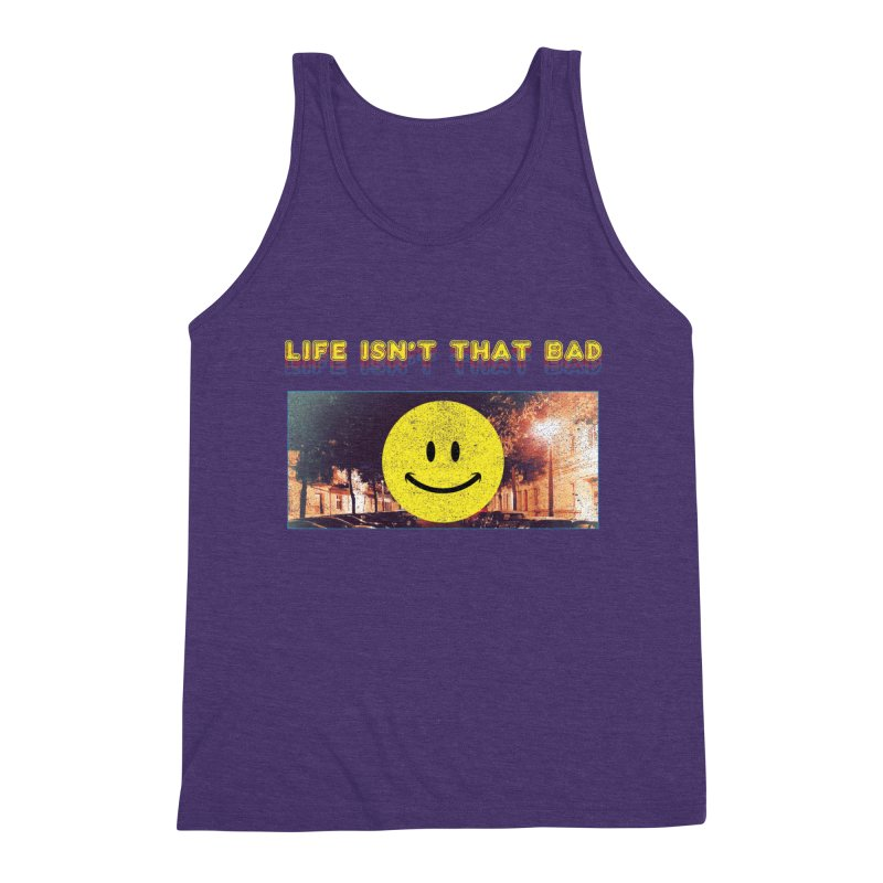 Life Isn't That Bad Men's Tank by Viable Psyche