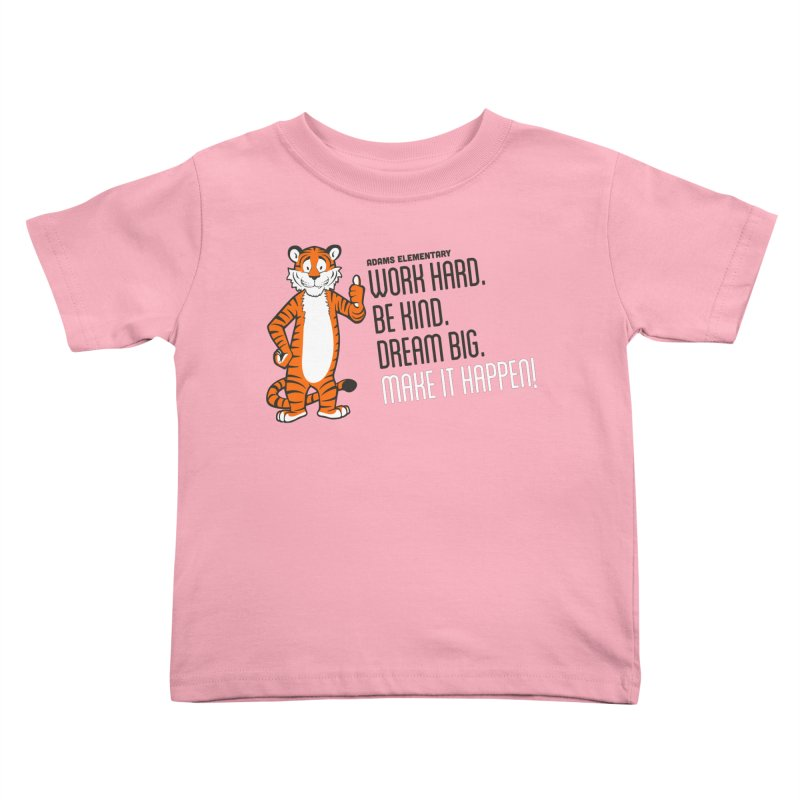 Work Hard. Be Kind. Bream Big. Make It Happen! Kids Toddler T-Shirt by Adams PTCO's School Merch Shop
