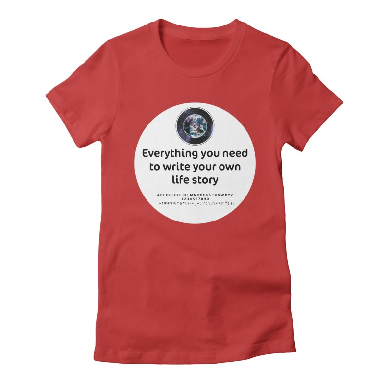 Everything you need to write your own life story Women's Fitted T-Shirt by AdventGuard