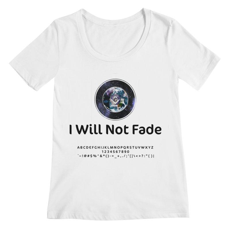 I Will Not Fade Women's Regular Scoop Neck by AdventGuard