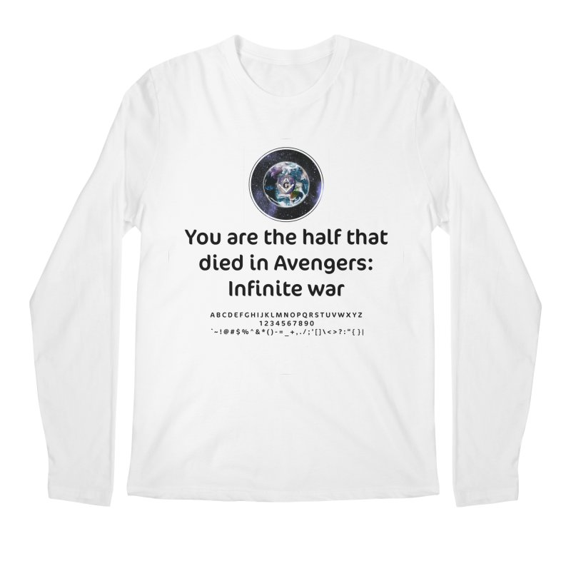 You are the half that died in Avengers: Infinite war Men's Regular Longsleeve T-Shirt by AdventGuard