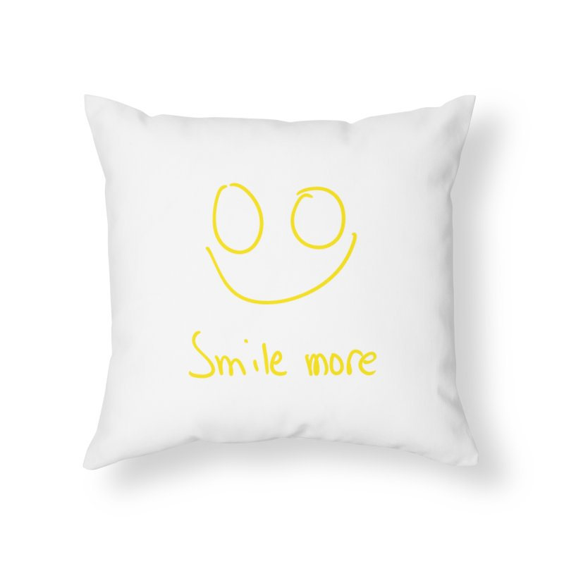 Smile more Home Throw Pillow by AdventGuard