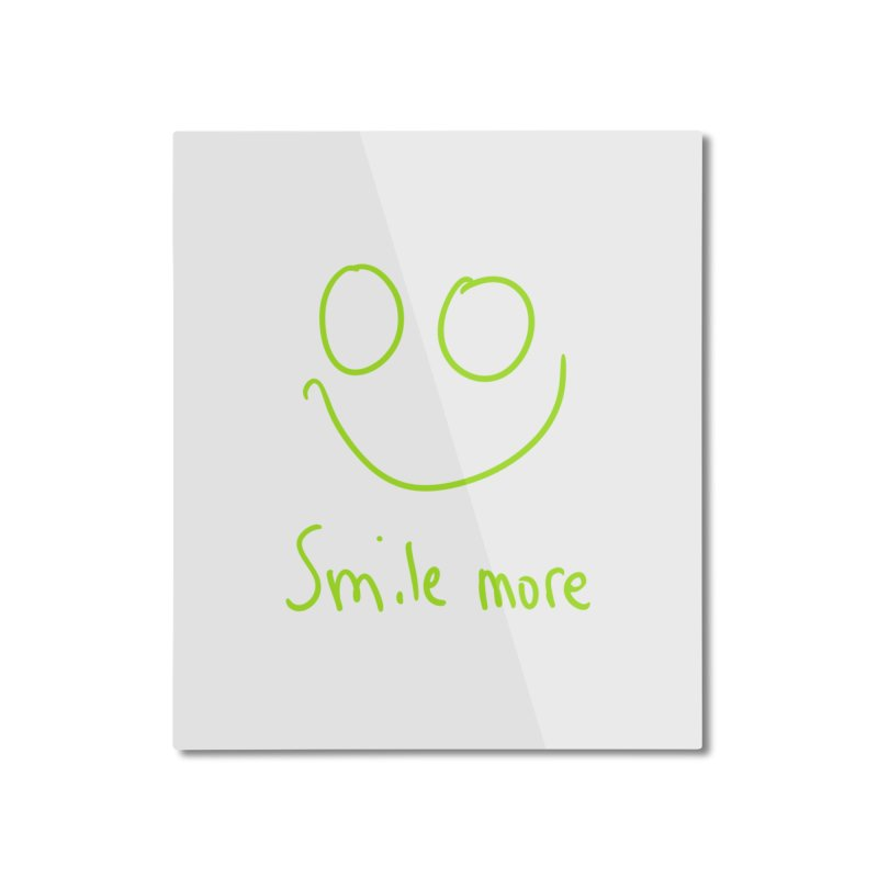 Smile More Home Mounted Aluminum Print by AdventGuard