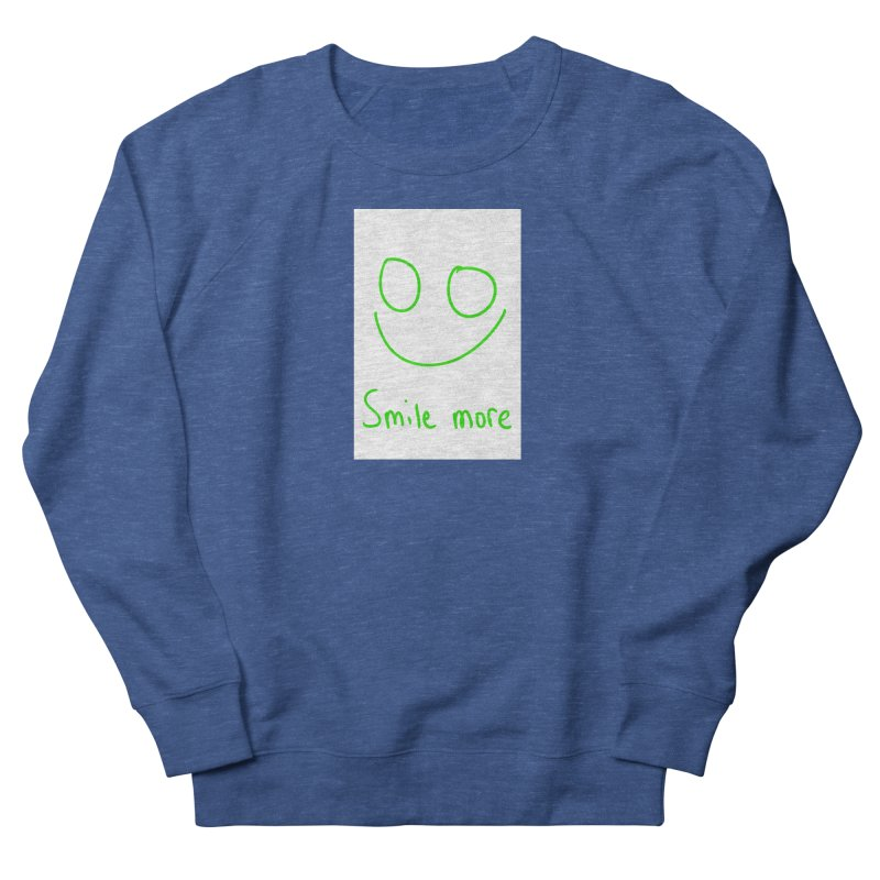 Smile more Women's French Terry Sweatshirt by AdventGuard