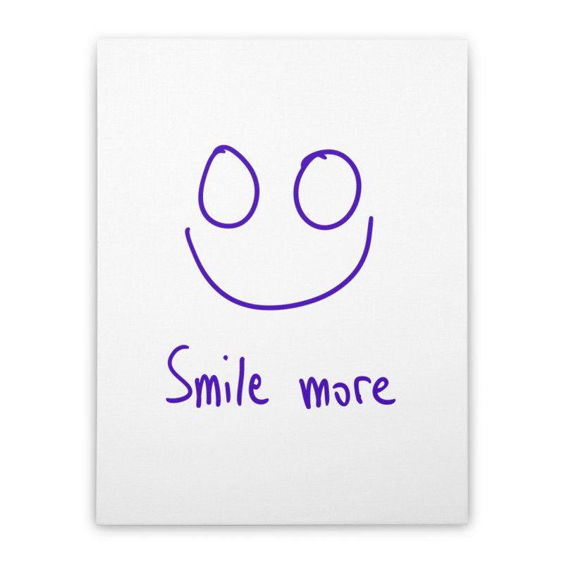 Smile more Home Stretched Canvas by AdventGuard