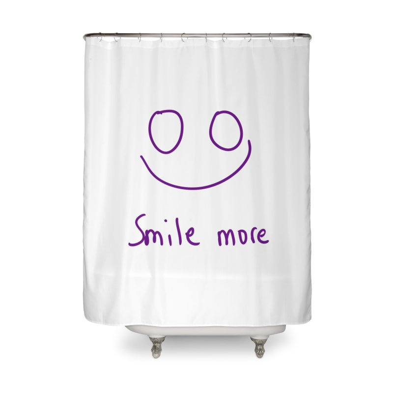 Smile more Home Shower Curtain by AdventGuard