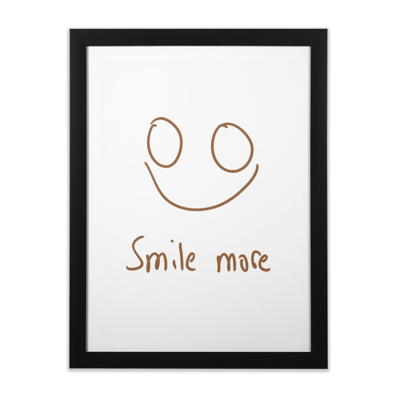 Smile more Home Framed Fine Art Print by AdventGuard