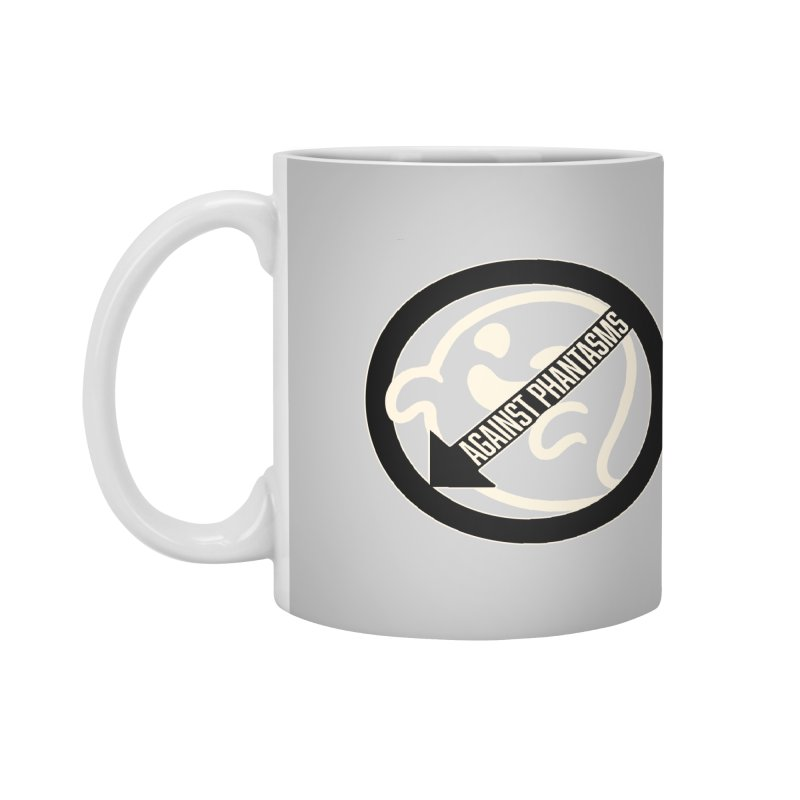 Against Phantasms Accessories Mug by The Agora