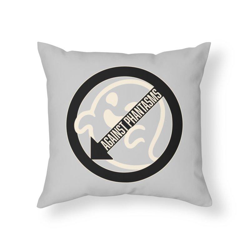 Against Phantasms Home Throw Pillow by The Agora