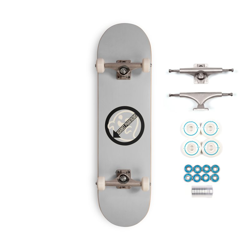 Against Phantasms Accessories Skateboard by The Agora