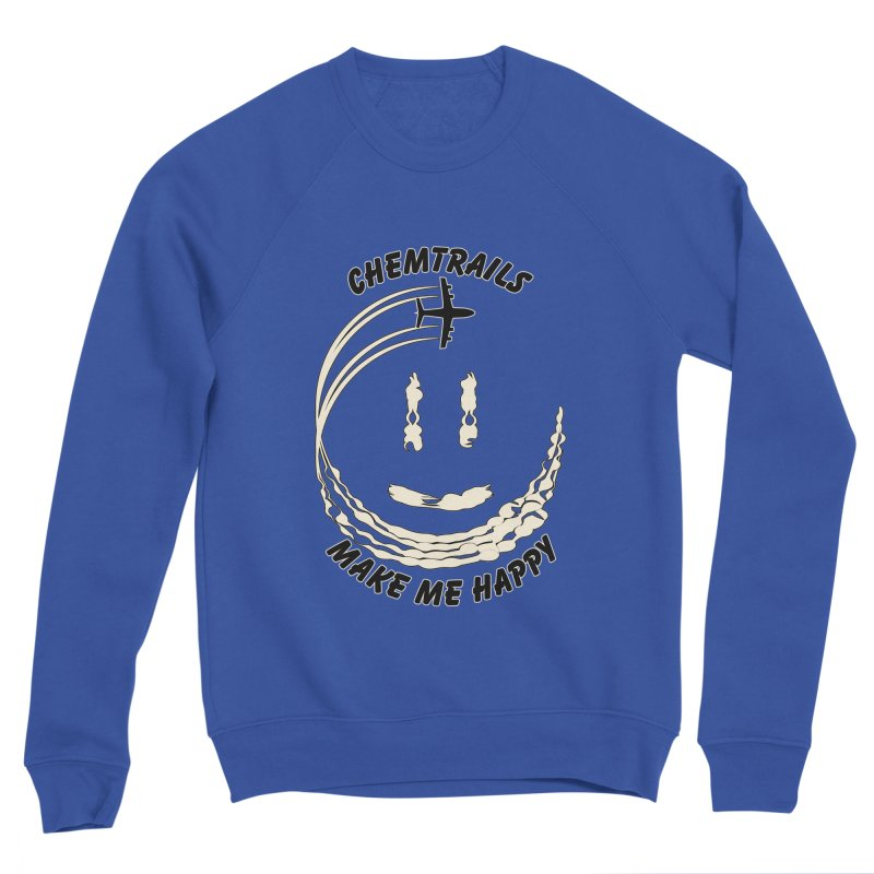 Happy Chemtrails Women's Sweatshirt by The Agora