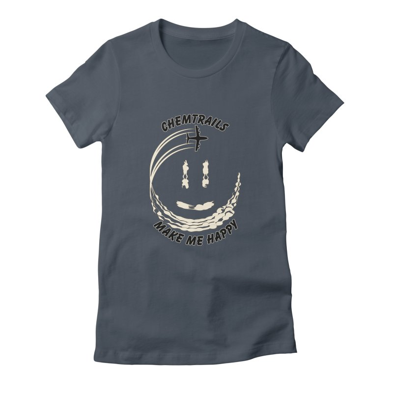 Happy Chemtrails Women's T-Shirt by The Agora