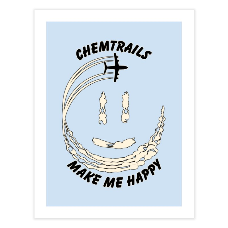 Happy Chemtrails Home Fine Art Print by The Agora