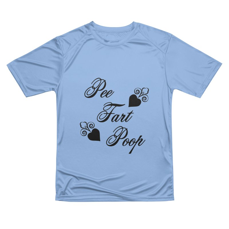 Pee Fart Poop Women's T-Shirt by The Agora