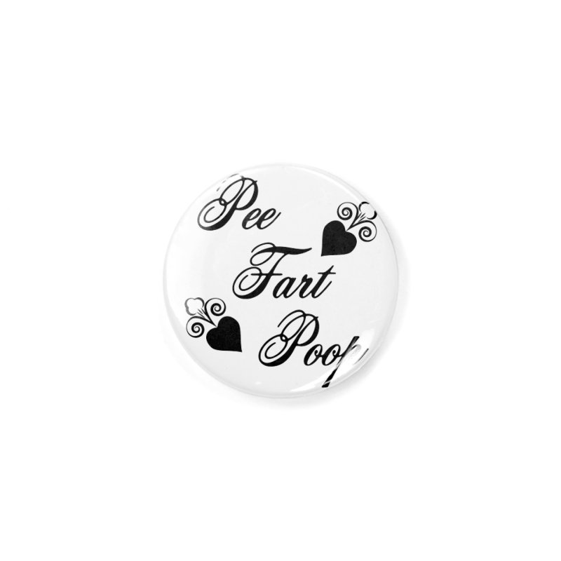 Pee Fart Poop Accessories Button by The Agora