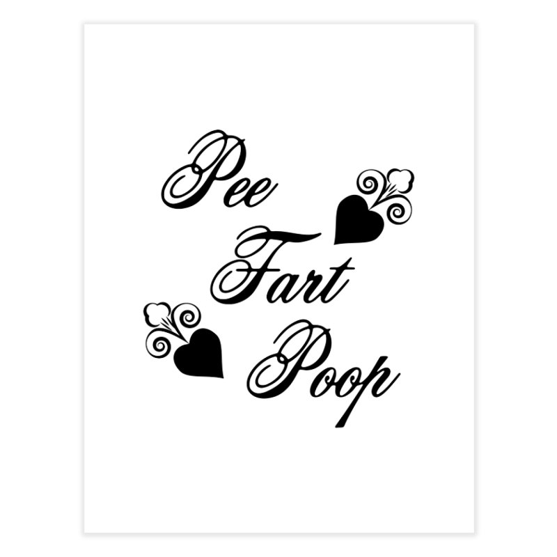 Pee Fart Poop Home Fine Art Print by The Agora