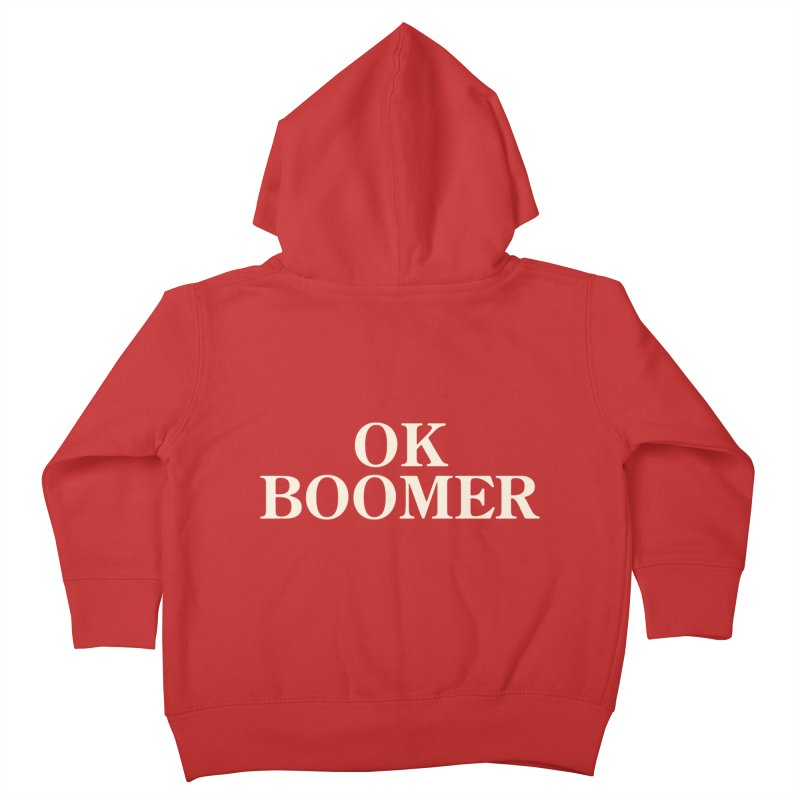 OK Boomer Kids Toddler Zip-Up Hoody by The Agora