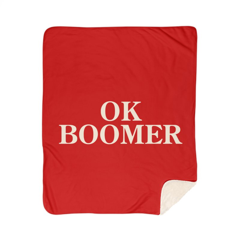 OK Boomer Home Blanket by The Agora