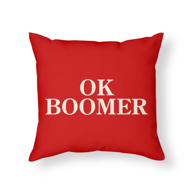 OK Boomer Home Throw Pillow by The Agora