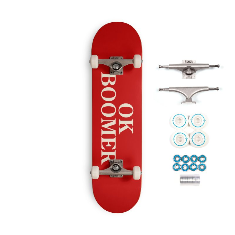 OK Boomer Accessories Skateboard by The Agora
