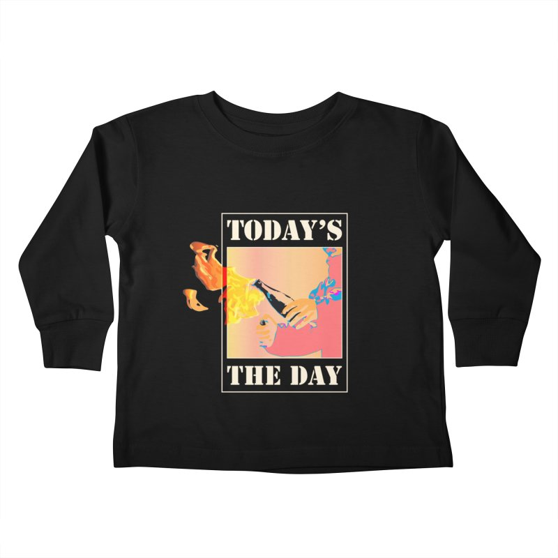 Today's The Day Kids Toddler Longsleeve T-Shirt by The Agora