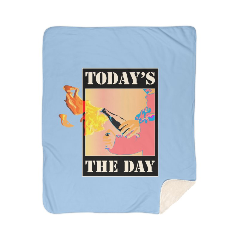 Today's The Day Home Blanket by The Agora