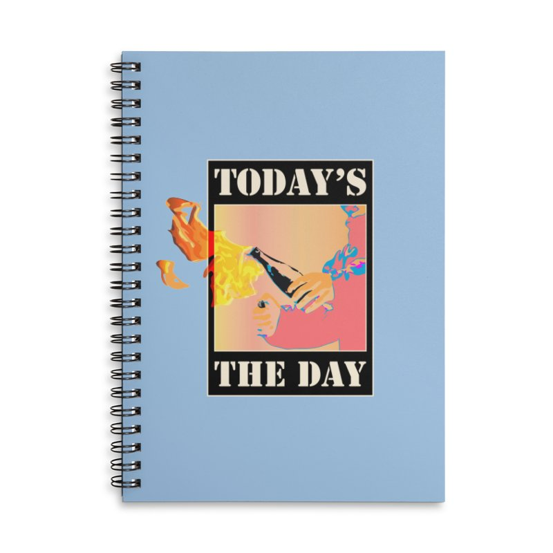 Today's The Day Accessories Notebook by The Agora