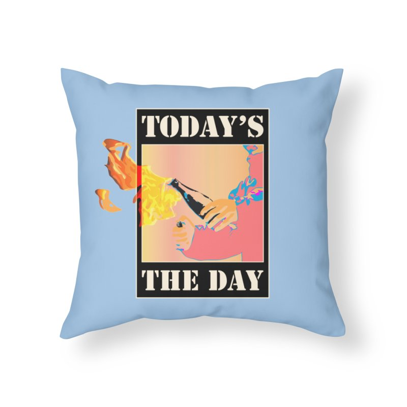 Today's The Day Home Throw Pillow by The Agora