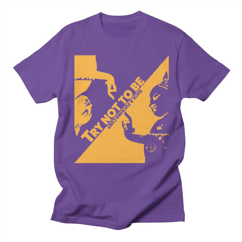 Try not to Be in Men's T-Shirt Purple by The Agora