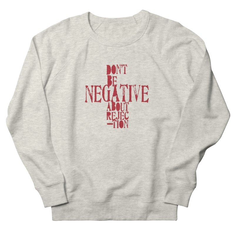 Don't Be Negative Women's Sweatshirt by Alaabahattab's Artist Shop