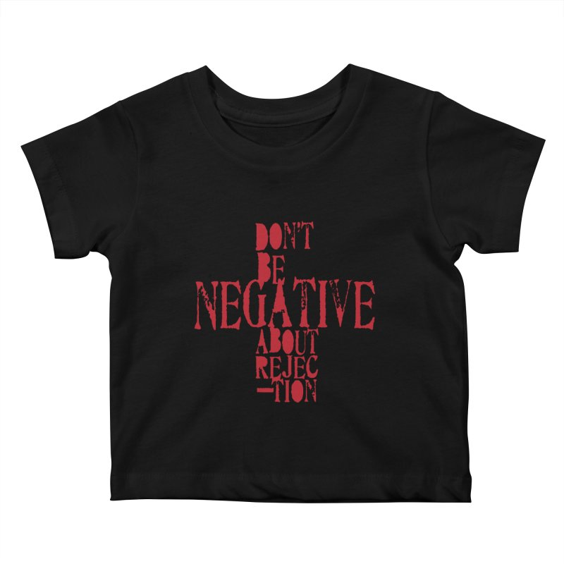 Don't Be Negative Kids Baby T-Shirt by Alaabahattab's Artist Shop