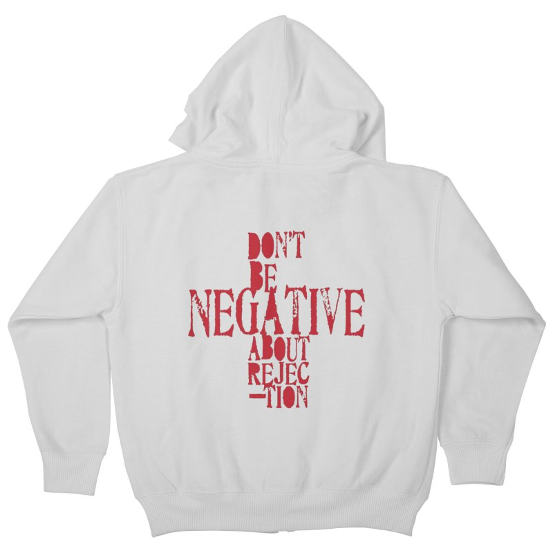 Don't Be Negative Kids Zip-Up Hoody by Alaabahattab's Artist Shop