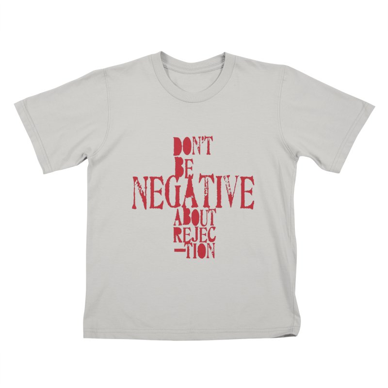 Don't Be Negative Kids T-Shirt by Alaabahattab's Artist Shop