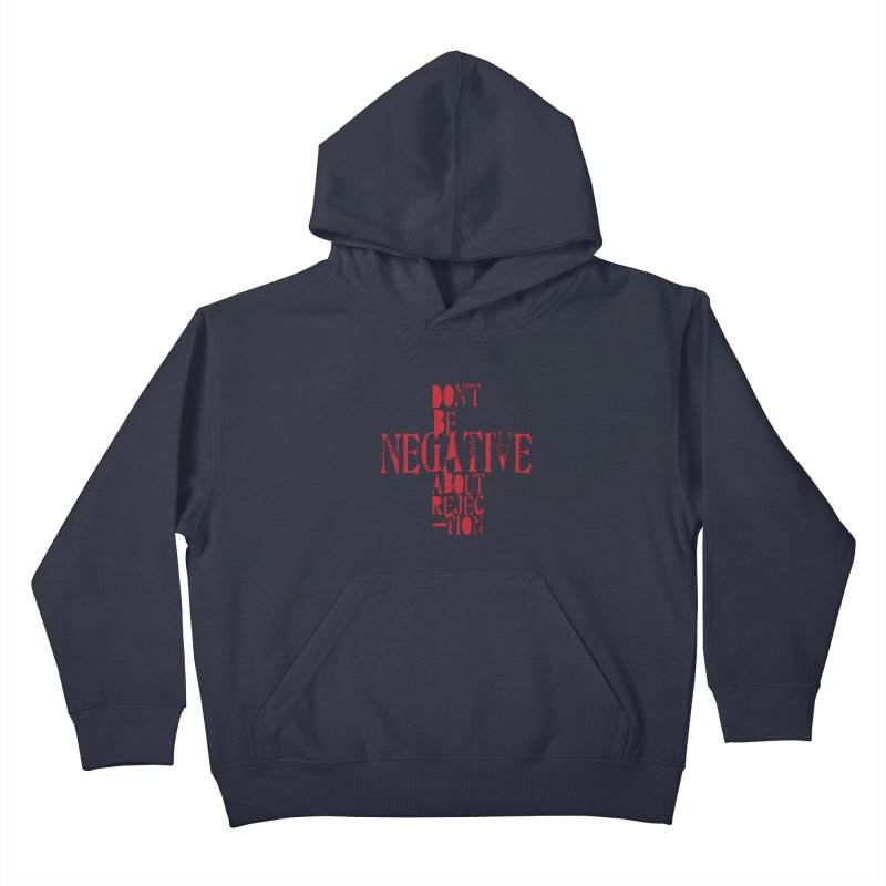 Don't Be Negative Kids Pullover Hoody by Alaabahattab's Artist Shop