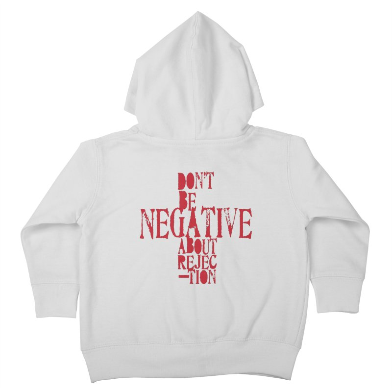 Don't Be Negative Kids Toddler Zip-Up Hoody by Alaabahattab's Artist Shop