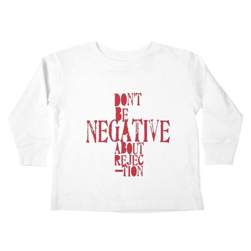 Don't Be Negative Kids Toddler Longsleeve T-Shirt by Alaabahattab's Artist Shop