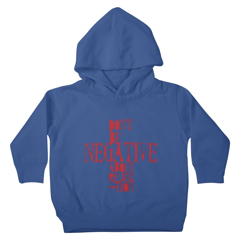Don't Be Negative Kids Toddler Pullover Hoody by Alaabahattab's Artist Shop