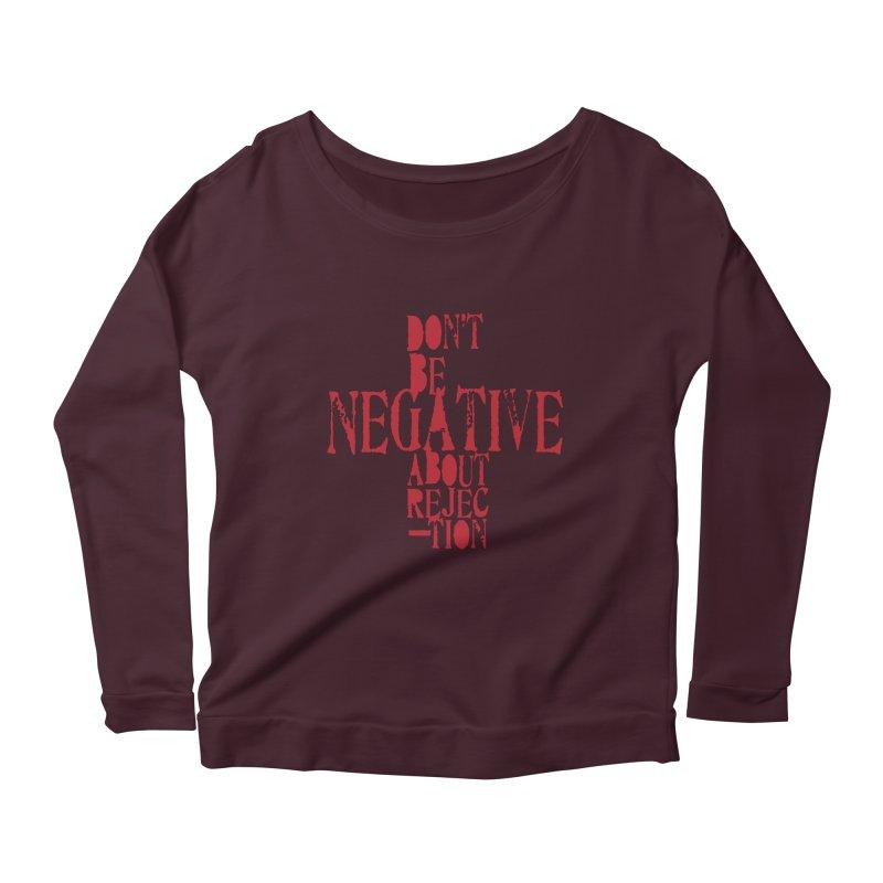 Don't Be Negative Women's Longsleeve Scoopneck  by Alaabahattab's Artist Shop