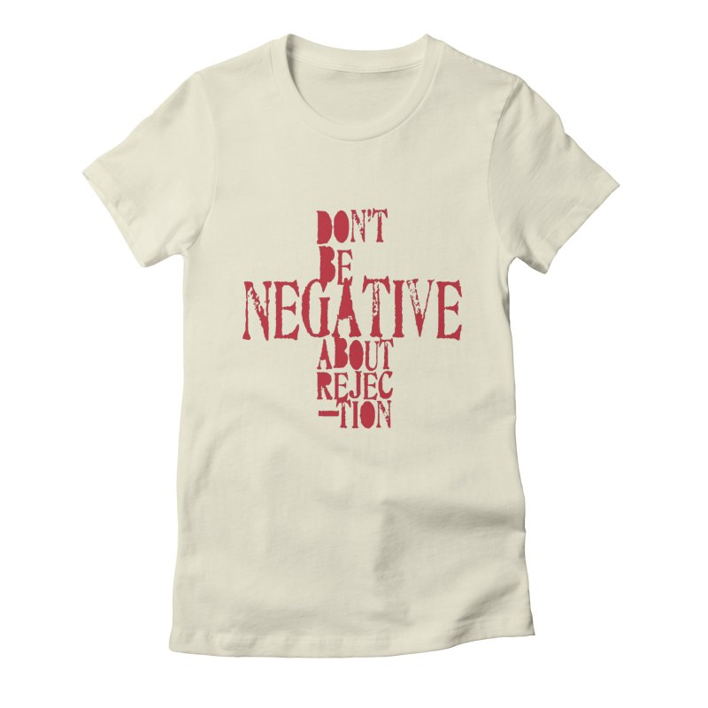Don't Be Negative Women's Fitted T-Shirt by Alaabahattab's Artist Shop