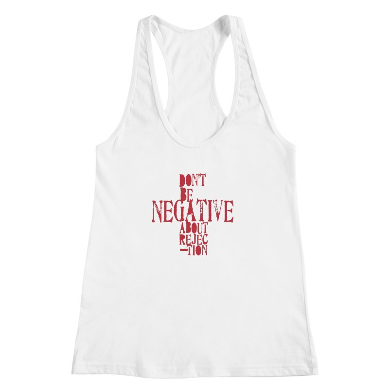 Don't Be Negative Women's Racerback Tank by Alaabahattab's Artist Shop