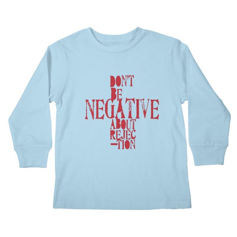 Don't Be Negative Kids Longsleeve T-Shirt by Alaabahattab's Artist Shop