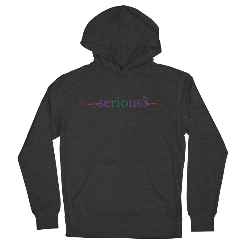 Serious? Women's Pullover Hoody by Alaabahattab's Artist Shop