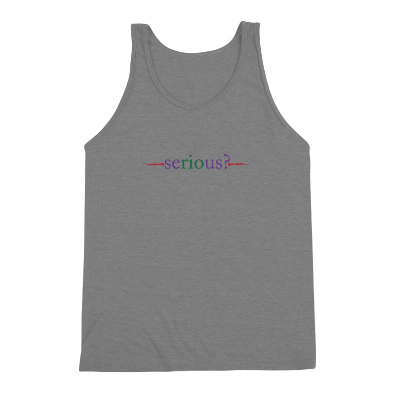 Serious? Men's Triblend Tank by Alaabahattab's Artist Shop